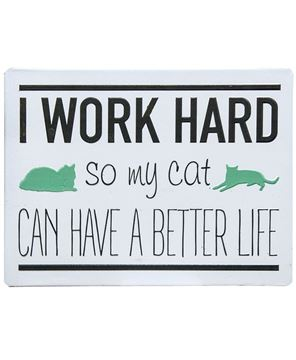 Work Hard for My Cat Sign