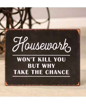 Picture of Housework Won't Kill You Distressed Metal Sign