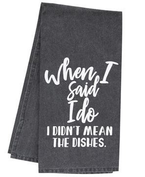Picture of When I Said I Do Dish Towel