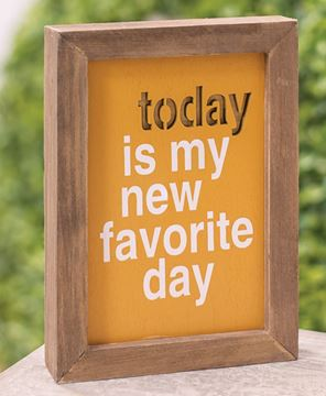 Picture of Today Is My New Favorite Day Framed Cutout Sign