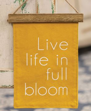 Picture of Live Life In Full Bloom Fabric Hanging