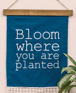 Picture of Bloom Where You Are Planted Fabric Hanging
