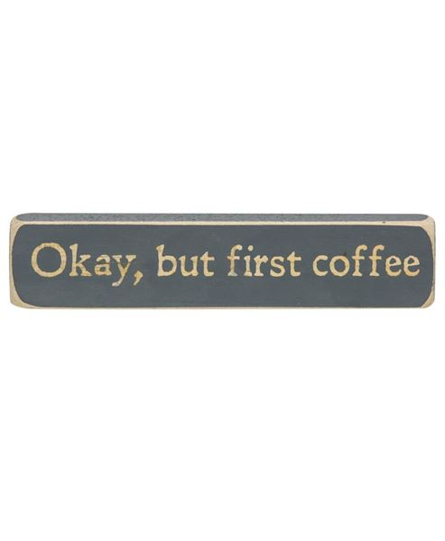 Picture of Okay, But First Coffee Laser Cut Block, 8""