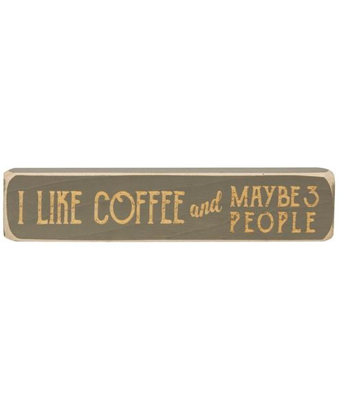 """Picture of I Like Coffee and Maybe 3 People Laser Cut Block, 8"""""""