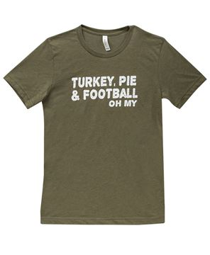 Picture of Turkey, Pie, and Football Oh My T-Shirt