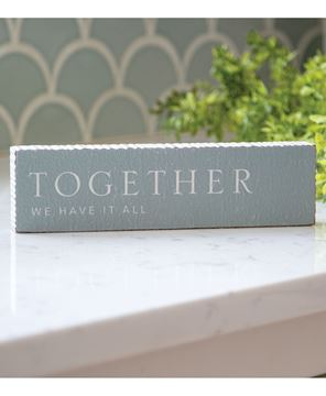 Picture of Together We Have It All Wood Block Sign