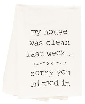 Picture of My House Was Clean Last Week Sorry You Missed It Dish Towel