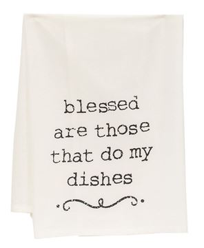 Picture of Blessed Are Those That Do My Dishes Dish Towel