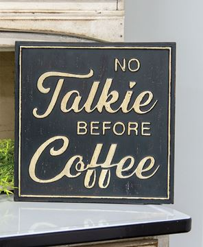 Picture of No Talkie Before Coffee Distressed Metal Sign