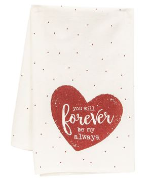 Picture of You Will Forever Be My Always Dish Towel