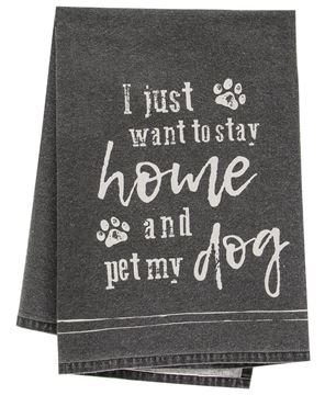 Picture of I Just Want To Stay Home And Pet My Dog Dish Towel