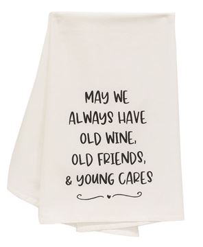 Picture of May We Always Have Old Wine Old Friends Dish Towel