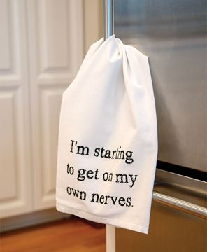 Picture of I'm Starting To Get On My Own Nerves Dish Towel