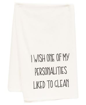 Picture of I Wish One Of My Personalities Liked To Clean Dish Towel