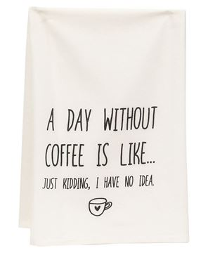 Picture of A Day Without Coffee Is Like Dish Towel