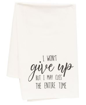 Picture of I Won't Give Up But I May Cuss The Entire Time Dish Towel