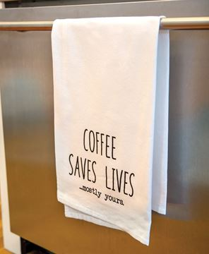 Picture of Coffee Saves Lives Mostly Yours Dish Towel